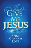Just Give Me Jesus (eBook, ePUB)