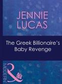 The Greek Billionaire's Baby Revenge (Mills & Boon Modern) (Red-Hot Revenge, Book 16) (eBook, ePUB)