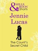 The Count's Secret Child (Mills & Boon Short Stories) (eBook, ePUB)