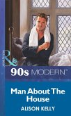 Man About The House (Mills & Boon Vintage 90s Modern) (eBook, ePUB)