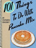 101 Things To Do With Pancake Mix (eBook, ePUB)