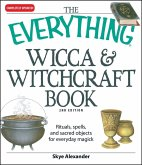 The Everything Wicca and Witchcraft Book (eBook, ePUB)