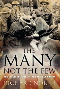 The Many Not The Few (eBook, ePUB) - North, Richard