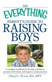 The Everything Parent's Guide to Raising Boys (eBook, ePUB)