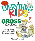 The Everything Kids' Gross Jokes Book (eBook, ePUB)