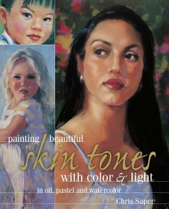 Painting Beautiful Skin Tones with Color & Light (eBook, ePUB) - Saper, Chris