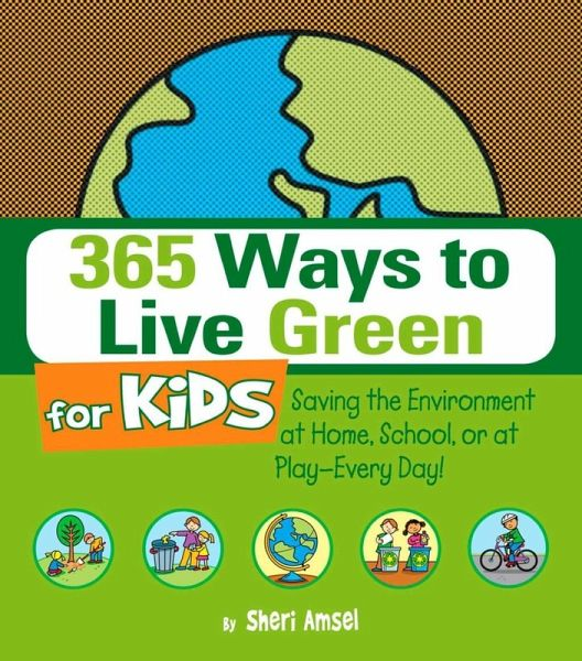 365 ways to live green for kids ebook epub von sheri for Ways to live green