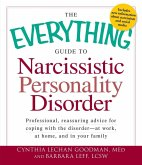 The Everything Guide to Narcissistic Personality Disorder (eBook, ePUB)