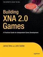 Building XNA 2.0 Games (eBook, PDF) - Silva, James; Sedlak, John