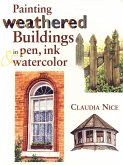Painting Weathered Buildings in Pen, Ink & Watercolor (eBook, ePUB)