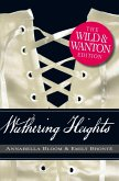 Wuthering Heights: The Wild and Wanton Edition (eBook, ePUB)
