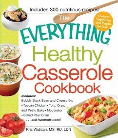 The Everything Healthy Casserole Cookbook (eBook, ePUB) - Widican, Kristen