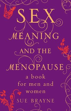 Sex, Meaning and the Menopause (eBook, PDF) - Brayne, Sue