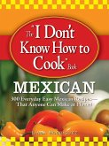 The I Don't Know How to Cook Book Mexican (eBook, ePUB)