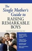 The Single Mother's Guide to Raising Remarkable Boys (eBook, ePUB)