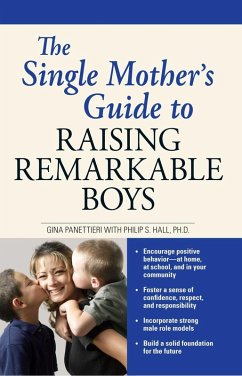 The Single Mother's Guide to Raising Remarkable Boys (eBook, ePUB) - Panettieri, Gina