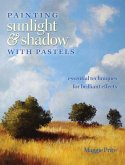 Painting Sunlight and Shadow with Pastels (eBook, ePUB)