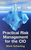 Practical Risk Management for the CIO (eBook, PDF)