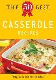 The 50 Best Casserole Recipes (eBook, ePUB)
