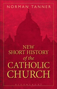 New Short History of the Catholic Church (eBook, PDF) - Tanner, Norman