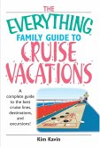 The Everything Family Guide To Cruise Vacations (eBook, ePUB)