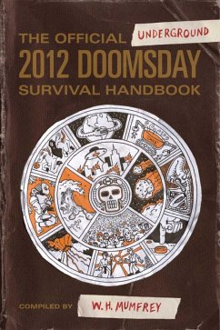 The Official Underground 2012 Doomsday Survival Handbook (eBook, ePUB) - Mumfrey, W. H.