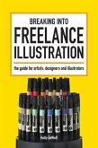 Breaking Into Freelance Illustration (eBook, ePUB)