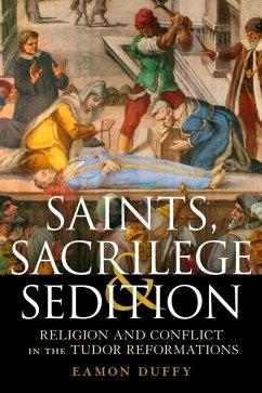 Saints, Sacrilege and Sedition (eBook, PDF) - Duffy, Eamon