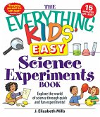 The Everything Kids' Easy Science Experiments Book (eBook, ePUB)
