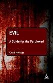 Evil: A Guide for the Perplexed (eBook, ePUB)
