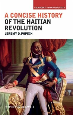 A Concise History of the Haitian Revolution (eBook, ePUB) - Popkin, Jeremy D.