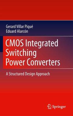 CMOS Integrated Switching Power Converters (eBook, PDF) - Villar Piqué, Gerard; Alarcón, Eduard