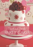 Sweet And Simple Party Cakes (eBook, ePUB)