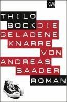 Die geladene Knarre von Andreas Baader (eBook, ePUB) - Bock, Thilo