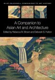 A Companion to Asian Art and Architecture (eBook, PDF)