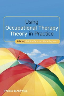 Using Occupational Therapy Theory in Practice (eBook, ePUB)