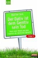 Der dativ ist dem genitiv sein tod folge 3 ebook epub von bastian sick Der genitiv ist dem dativ