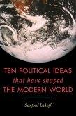 Ten Political Ideas that Have Shaped the Modern World (eBook, ePUB)
