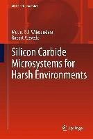 Silicon Carbide Microsystems for Harsh Environments (eBook, PDF) - Wijesundara, Muthu; Azevedo, Robert
