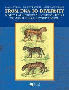 From DNA to Diversity (eBook, PDF) - Carroll, Sean B.; Grenier, Jennifer K.; Weatherbee, Scott D.