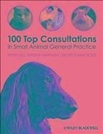 100 Top Consultations in Small Animal General Practice (eBook, ePUB) - Hill, Peter; Warman, Sheena; Shawcross, Geoff