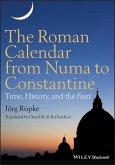 The Roman Calendar from Numa to Constantine (eBook, ePUB)