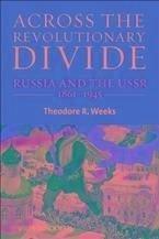Across the Revolutionary Divide (eBook, ePUB) - Weeks, Theodore R.
