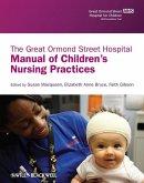 The Great Ormond Street Hospital Manual of Children's Nursing Practices (eBook, ePUB)