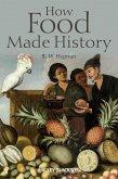 How Food Made History (eBook, PDF)