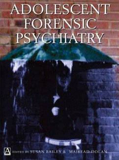 Adolescent Forensic Psychiatry (eBook, PDF) - Bailey, Susan; Dolan, Mairead