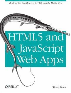 HTML5 and JavaScript Web Apps (eBook, ePUB) - Hales, Wesley