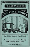 The Cider Makers' Hand Book - A Complete Guide for Making and Keeping Pure Cider (eBook, ePUB)