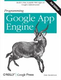 Programming Google App Engine (eBook, ePUB)