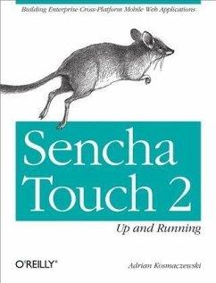 Sencha Touch 2 Up and Running (eBook, PDF) - Kosmaczewski, Adrian
